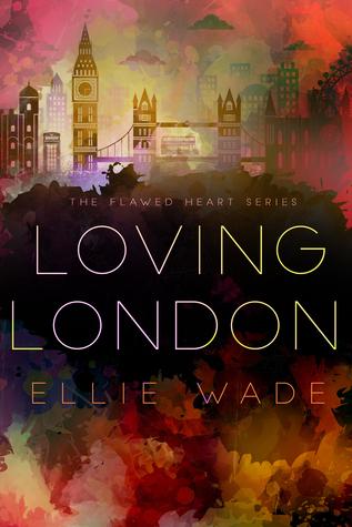 Loving London (Flawed Heart, #3)