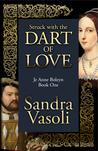 Struck With the Dart of Love: Je Anne Boleyn