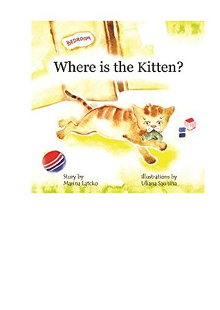 Books for Kids: Where is the Kitten?: Illustrated Nursery Rhyme & Picture Dictionary with fun Activities (Ages 0-7) (All Things Naughty Book 1)