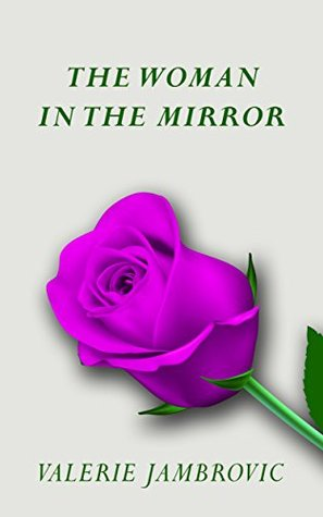 The Woman in the Mirror: The Power of Positive Self Talk