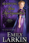 Resisting Miss Merryweather (Baleful Godmother, #2)
