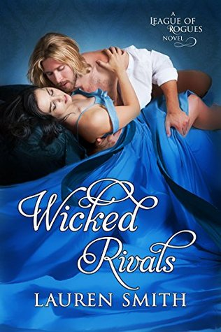 #Review: WICKED RIVALS (The League of Rogues #4) by Lauren Smith @LSmithAuthor #HistoricalRomance