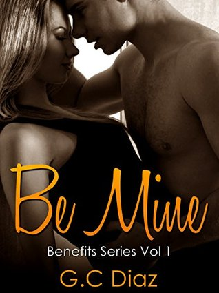 Be Mine: A Best Friend's Brother Romance, Friends with Benefits Romance