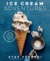 Ice Cream Adventures More Than 100 Deliciously Different Recipes by Stef Ferrari
