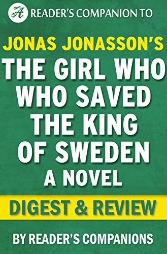 The Girl Who Saved the King of Sweden: A Novel By Jonas Jonasson   Digest & Review