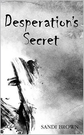 Desperation's Secret (Book 2 in the Desperation Series): Book 2 in the Desperation Series