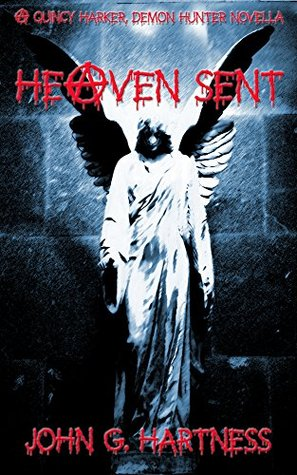 Heaven Sent (Quincy Harker, Demon Hunter #5)