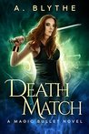 Death Match (Magic Bullet, #2)