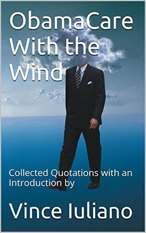ObamaCare With the Wind: Collected Quotations with an Introduction by