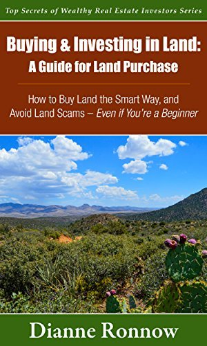 Buying and Investing in Land: A Guide for Land Purchase ~ How to Buy Land the Smart Way and Avoid Land Scams— Even if You Are a Beginner (Top Secrets of Wealthy Real Estate Investors Book 1)