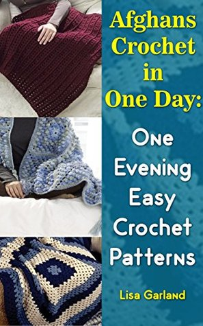 Afghans Crochet In One Day One Evening Easy Crochet Patterns By