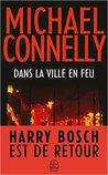 Dans la ville en feu by Michael Connelly