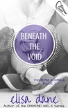 Beneath the Void by Elisa Dane