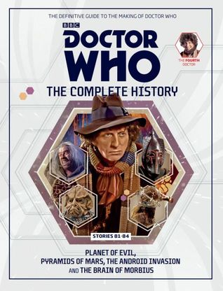 Doctor Who: The Complete History - Stories 81-84 Planet of Evil, Pyramids of Mars, The Android Invasion and The Brain of Morbius (Doctor Who: The Complete History, #25)