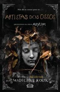 Artistas dos Ossos(Asylum, #2.5)
