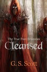 Cleansed (The True Tree Chronicles) (Volume 1)