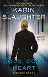 Cold, Cold Heart by Karin Slaughter