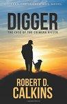 Digger by Robert D. Calkins