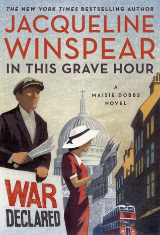 Book Review: Jacqueline Winspear's In This Grave Hour