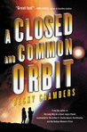 A Closed and Common Orbit (Wayfarers, #2) cover