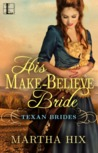 His Make-Believe Bride (Texas Brides #1)
