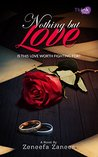 Nothing but Love: IS THIS LOVE WORTH FIGHTING FOR? (Muslim Romance)
