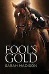 Fool's Gold by Sarah Madison