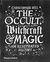 The Occult, Witchcraft and Magic: An Illustrated History