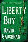 Liberty Boy (The Liberty Series #1)