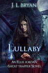 Lullaby (Ellie Jordan, Ghost Trapper #7)