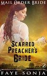 The Scarred Preacher's Bride by Faye Sonja
