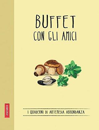 Buffet con gli amici: Quaderni di cucina