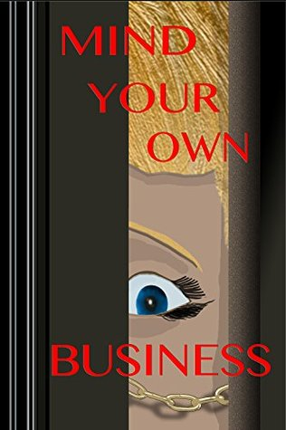 Mind Your Own Business (Mind What You Do Book 1)