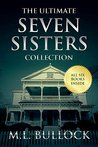 The Ultimate Seven Sisters Collection by M.L. Bullock