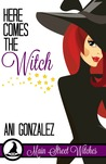 Here Comes The Witch (Main Street Witches, #1)