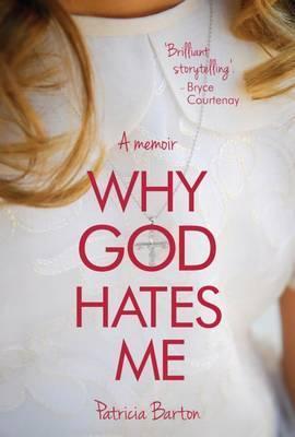Why God Hates Me: A Memoir
