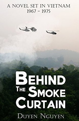 behind-the-smoke-curtain-a-novel-set-in-vietnam-1967-1975