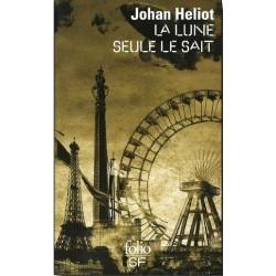 Ebook La Lune seule le sait by Johan Heliot TXT!