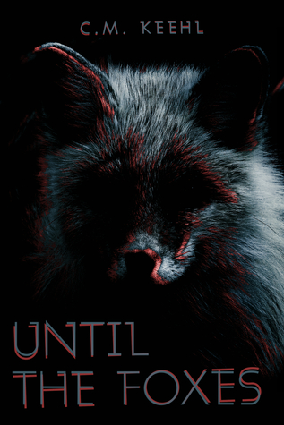 Until The Foxes