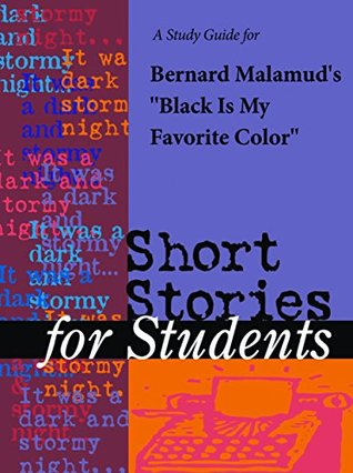 """A Study Guide for Bernard Malamud's """"Black Is My Favorite Color"""""""