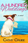 A Hundred Weddings by Cathy Cruise