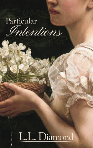Particular Intentions by L.L. Diamond