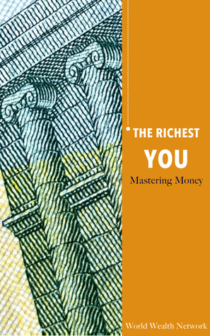 The Richest You: Mastering Money