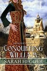 Conquering William (Sir Arthur's Legacy,  #3)