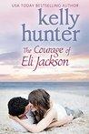 The Courage of Eli Jackson (Jackson Brothers #1; Honeymoon #4)