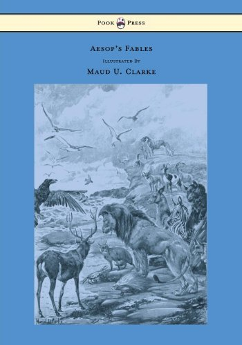 Aesop's Fables With Numerous Illustrations by Maud U. Clarke