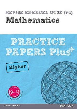 REVISE Edexcel GCSE (9-1) Mathematics Higher Practice Papers in Context: For the 2015 Qualifications (REVISE Edexcel GCSE Maths 2015)