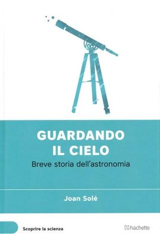 guardando-il-cielo-breve-storia-dell-astronomia