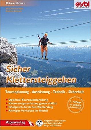 Sicher Klettersteiggehen: Alpines Lehrbuch mit Lehrfilm zum Download, für Tourenplanung, Ausrüstung, Technik und Sicherheit.