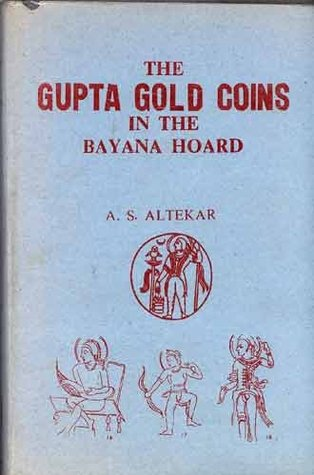 Catalogue of The Gupta Gold Coins in the Bayana Hoard